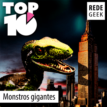 TOP 10 – Monstros gigantes