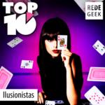 TOP 10 – Ilusionistas