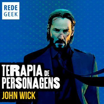 TERAPIA DE PERSONAGENS - John Wick