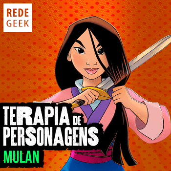 TERAPIA DE PERSONAGENS - Mulan
