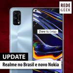 Update – Realme no Brasil e novo Nokia