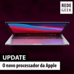 Update – O novo processador da Apple