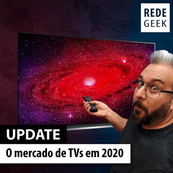 UPDATE - O mercado de TVs em 2020