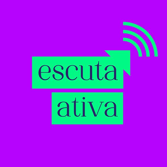 Podcast Escuta Ativa