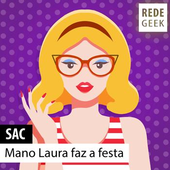 SAC - Mano Laura faz a festa