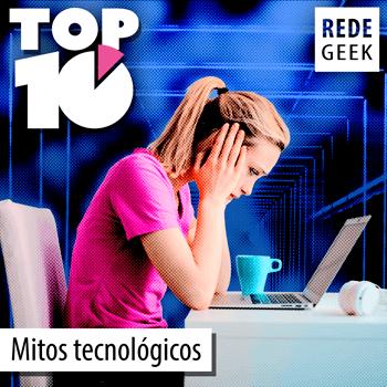 TOP 10 - Mitos tecnológicos