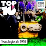 TOP 10 – Tecnologias da década de 1910