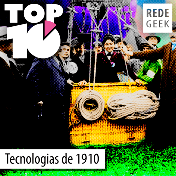 TOP 10 - Tecnologias de 1910