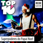 TOP 10 – Superpoderes do Papai Noel