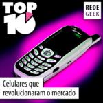 TOP 10 – Celulares que revolucionaram o mercado