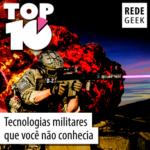 TOP 10 – tecnologias militares que você não conhecia