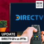 DIRECTV GO e as IPTVs