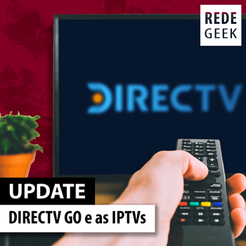 UPDATE - DIRECTV GO e as IPTVs