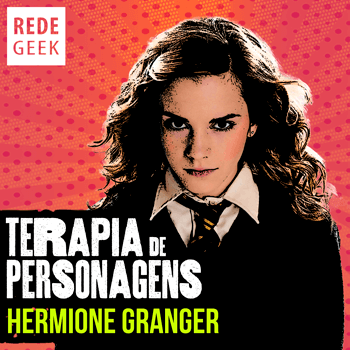 TERAPIA DE PERSONAGENS - Hermione Granger