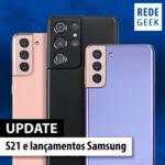 S21 e lançamentos Samsung