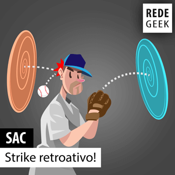 SAC - Strike retroativo!