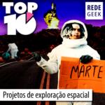 TOP 10 – Projetos de exploração espacial