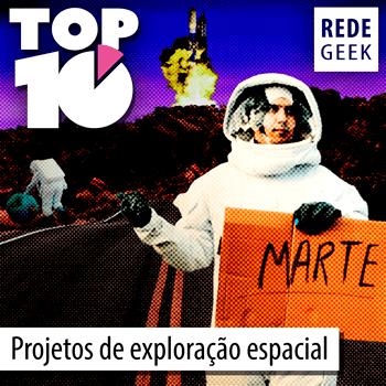 TOP 10 - Projetos de exploração espacial