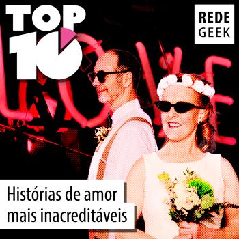 TOP 10 - Histórias de amor mais inacreditáveis