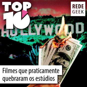 TOP 10 - Filmes que praticamente quebraram os estúdios