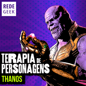 TERAPIA DE PERSONAGENS - Thanos