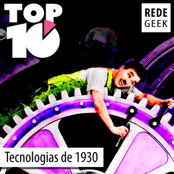 TOP 10 - Tecnologias da década de 1930