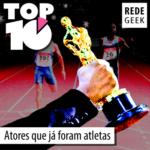 TOP 10 – Atores que já foram atletas