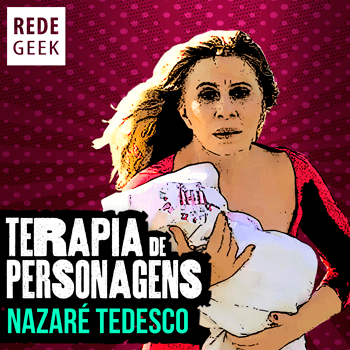 TERAPIA DE PERSONAGENS - Nazaré Tedesco