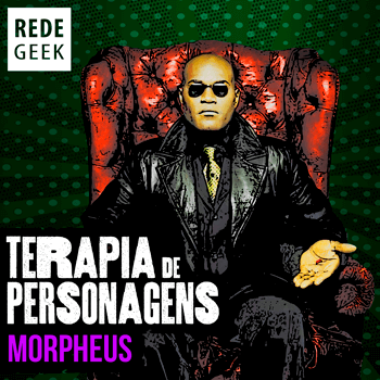 TERAPIA DE PERSONAGENS - Morpheus