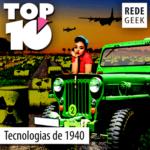 TOP 10 – Tecnologias da década de 1940