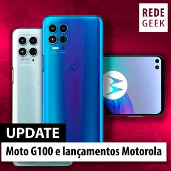 UPDATE - Moto G100 e lançamentos Motorola
