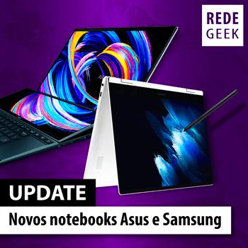 UPDATE - Novos notebooks Asus e Samsung