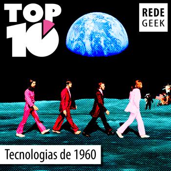 TOP 10 - Tecnologias da década de 1960