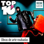 TOP 10 – Obras de arte roubadas