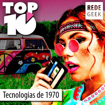 TOP 10 - Tecnologias da década de 1970