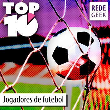 TOP 10 - Jogadores de futebol