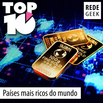 TOP 10 - Países mais ricos do mundo