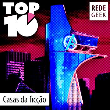 TOP 10 - Casas da ficção