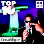 TOP 10 – Casos ufológicos