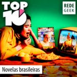 TOP 10 – Novelas brasileiras