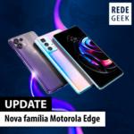 Nova família Motorola Edge!