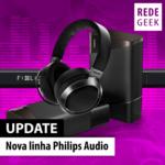 Nova linha Philips Audio