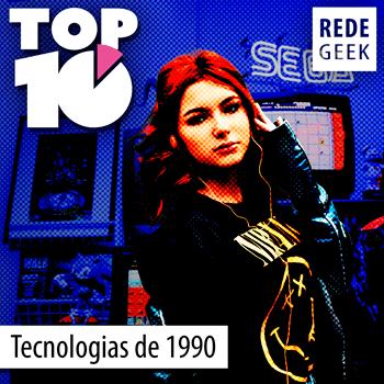 TOP 10 - Tecnologias da década de 1990