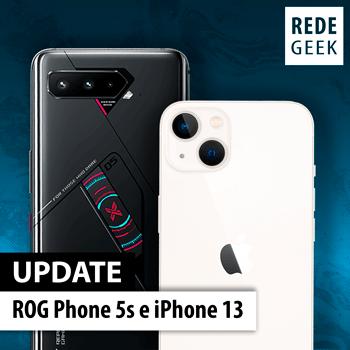 UPDATE - ROG Phone 5s e iPhone 13