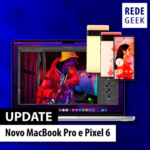 Novo MacBook Pro e Pixel 6