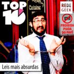 TOP 10 – Leis mais absurdas