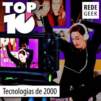 TOP 10 - Tecnologias de 2000